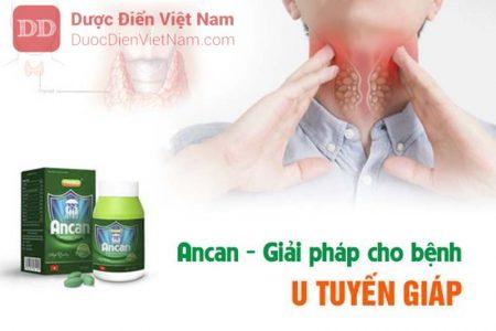 Ancan là giải pháp cực kỳ hữu hiệu cho bệnh nhân u tuyến giáp